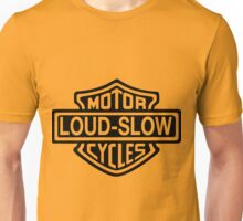 Loud and Slow Motor Cycles Unisex T-Shirt