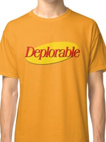 I don't wanna be deplorable! Classic T-Shirt