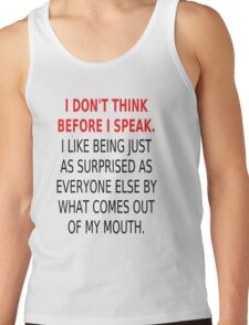 I Don't Think Before I Speak Tank Top