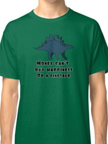 Money Can't Buy Happiness Classic T-Shirt