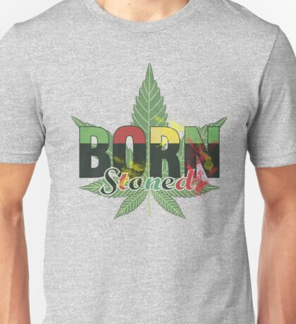 Born stoned - Unisex Stoners Typography With Vintage Weed Leaf Unisex T-Shirt