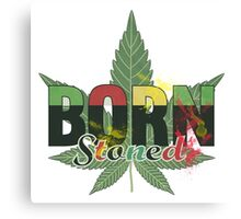 Born stoned - Unisex Stoners Typography With Vintage Weed Leaf Canvas Print