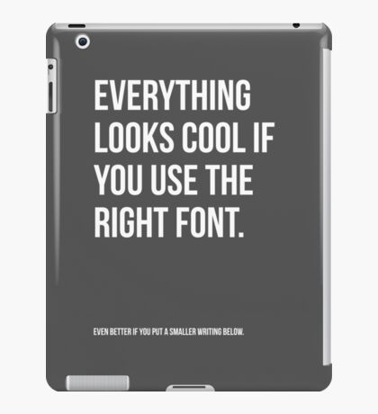 It's all about fonts. iPad Case/Skin