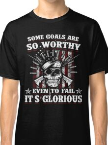Military Skull Art Soldier Worthy Goals Glorious USA American Flag Army Marines USMC Navy Sailor Coast Guard Air Force Special Forces National Guard War Veteran Guns Rifle Vintage Grunge Classic T-Shirt