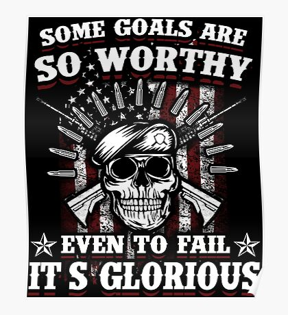 Military Skull Art Soldier Worthy Goals Glorious USA American Flag Army Marines USMC Navy Sailor Coast Guard Air Force Special Forces National Guard War Veteran Guns Rifle Vintage Grunge Poster