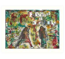 Gracitude & Creatunity Art Print