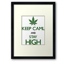 Keep Calm And Stay High - Funny Stoners Weed Tshirts And Gifts Framed Print