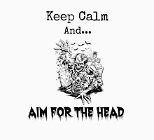 Keep Calm And Aim For The Head Unisex T-Shirt
