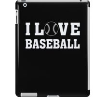 I love baseball tshirt iPad Case/Skin