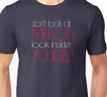 Look inside yourself Unisex T-Shirt