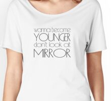 Wanna become younger Women's Relaxed Fit T-Shirt