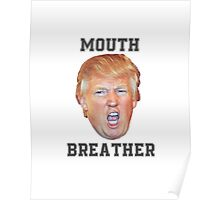 Trump Mouth Breather Poster