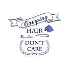Camping Hair, Don't Care by cinn