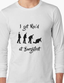 I got Rec'd at Burghfest (Black) Long Sleeve T-Shirt