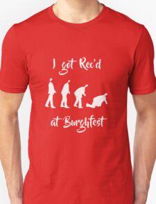 I got Rec'd at Burghfest (White) Unisex T-Shirt
