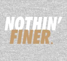 Nothin' Finer. One Piece - Long Sleeve