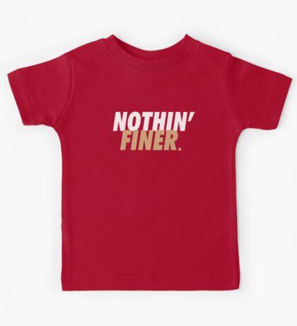 Nothin' Finer. Kids Tee