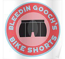 Bleedin Gooch's Bike Shorts Poster
