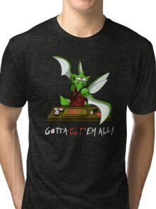 Gotta cut'em all! Tri-blend T-Shirt
