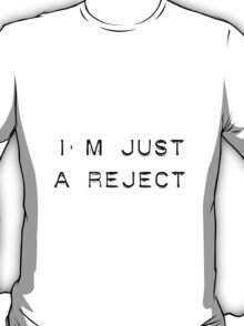 I'm Just A Reject - 5SOS Inspired T-Shirt