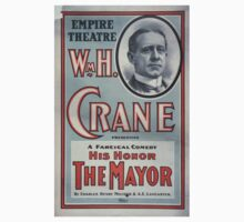 Performing Arts Posters Wm H Crane presenting a farcical comedy His honor the mayor by Charles Henry Meltzer AE Lancaster 0915 One Piece - Short Sleeve