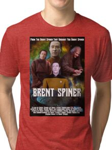 Brent Spiner feat. Brent Spiner and Brent Spiner, A Movie by Brent Spiner Tri-blend T-Shirt