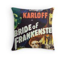 Bride of Frankenstein - The Monster Demands a Bride! Throw Pillow