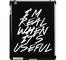 I Didn't Think You Were Real iPad Case/Skin