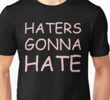 Haters Gonna Hate - Provocative Design in Comic Sans Font Unisex T-Shirt