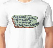 Forget What You've Learned Unisex T-Shirt