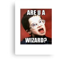 Funny Memes - Are You A Wizard?  Canvas Print