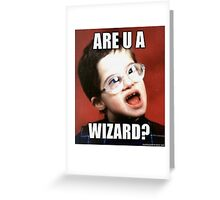 Funny Memes - Are You A Wizard?  Greeting Card