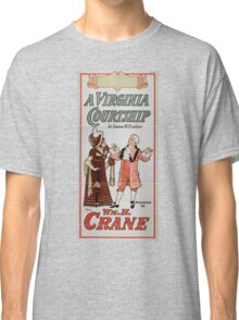 Performing Arts Posters A Virginia courtship by Eugene W Presbrey presented by Wm M Crane 1454 Classic T-Shirt