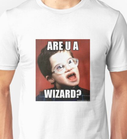 Funny Memes - Are You A Wizard?  Unisex T-Shirt