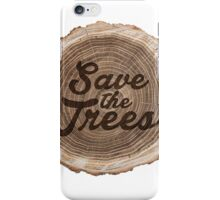 Save the trees! iPhone Case/Skin