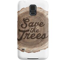 Save the trees! Samsung Galaxy Case/Skin