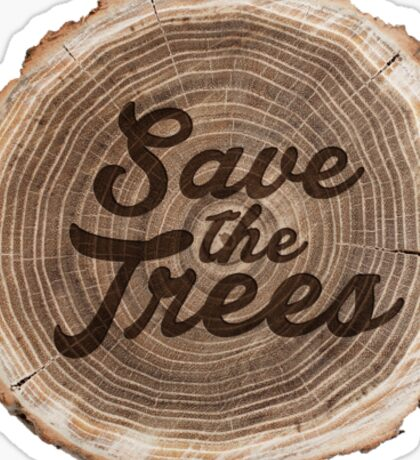 Save the trees! Sticker