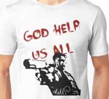 God help us all Unisex T-Shirt