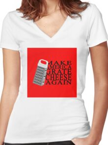 Make America Grate Cheese Again Women's Fitted V-Neck T-Shirt