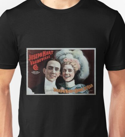 Performing Arts Posters Joseph Hart Vaudeville Co direct from Weber Fields Music Hall New York City 0349 Unisex T-Shirt