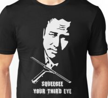 Squeegee your third eye Unisex T-Shirt