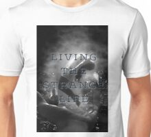 Living the Strange Life Unisex T-Shirt