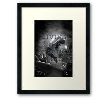 Living the Strange Life Framed Print