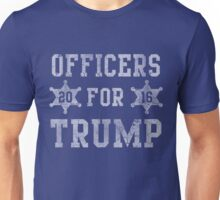 Officers For Trump 2016 Unisex T-Shirt