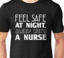Feel Safe At Night Sleep With A Nurse, Funny Nurse Saying Quote Unisex T-Shirt