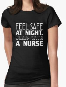 Feel Safe At Night Sleep With A Nurse, Funny Nurse Saying Quote Womens Fitted T-Shirt