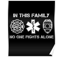 In This Family No One Fight Alone, Firefighter Nurse And Police Family Poster