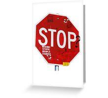 Stop? Greeting Card