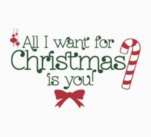 All I Want For Christmas Is You Kids Tee