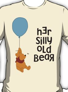 Her Silly Old Bear Winnie the Pooh for Him - Couples T-Shirts and Cases T-Shirt